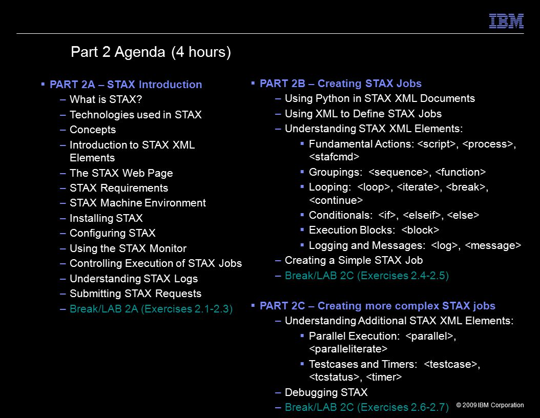 © 2009 IBM Corporation  PART 2A – STAX Introduction –What is STAX.