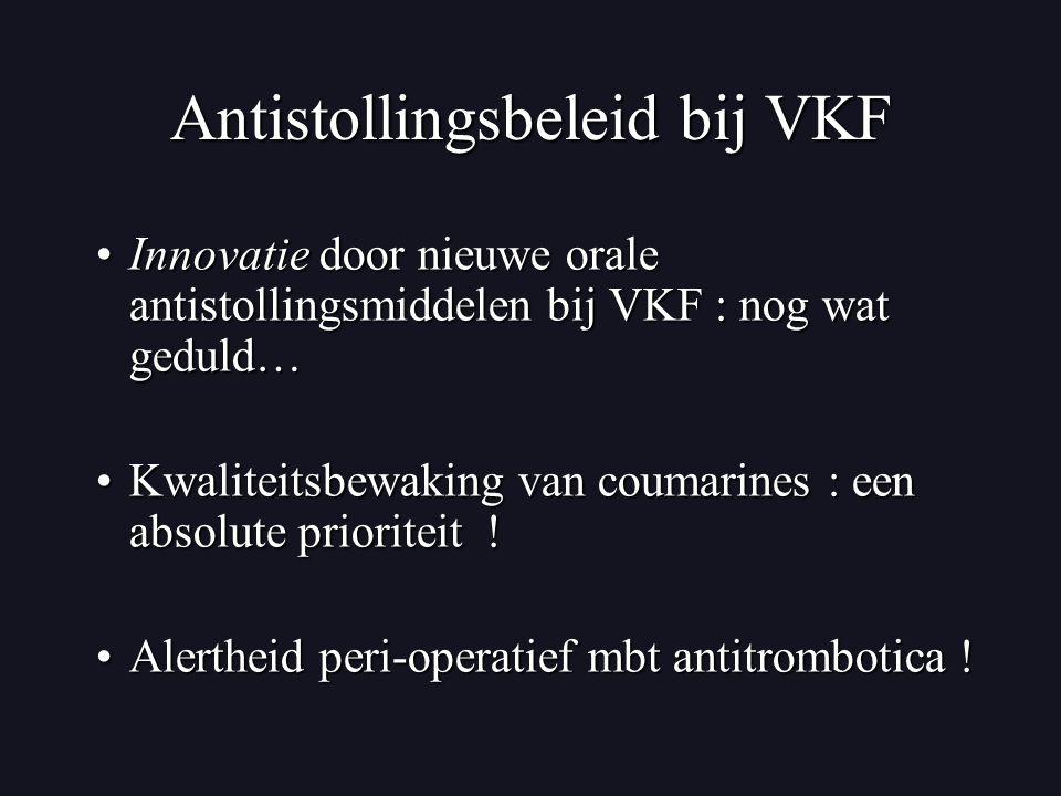 Antistollingsbeleid bij VKF Innovatie door nieuwe orale antistollingsmiddelen bij VKF : nog wat geduld…Innovatie door nieuwe orale antistollingsmiddel
