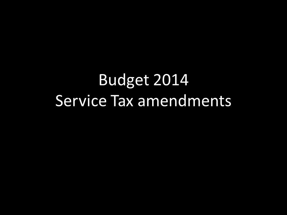 Budget 2014 Service Tax amendments