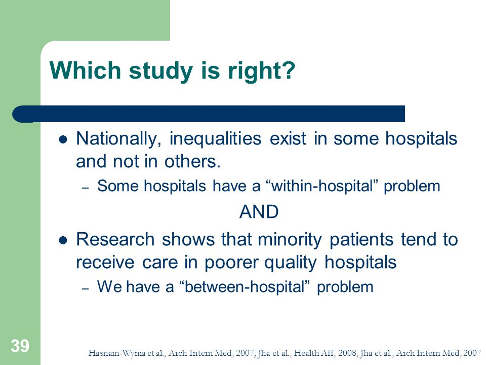 Which study is right.Nationally, inequalities exist in some hospitals and not in others.