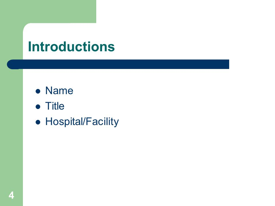 4 Introductions Name Title Hospital/Facility