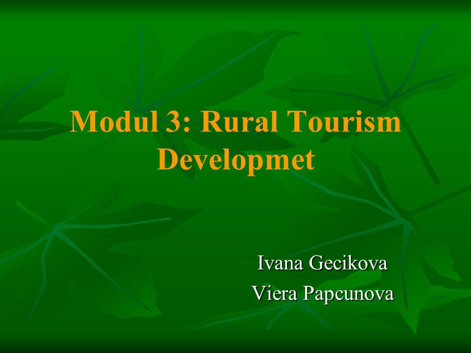 Modul 3: Rural Tourism Developmet Ivana Gecikova Viera Papcunova