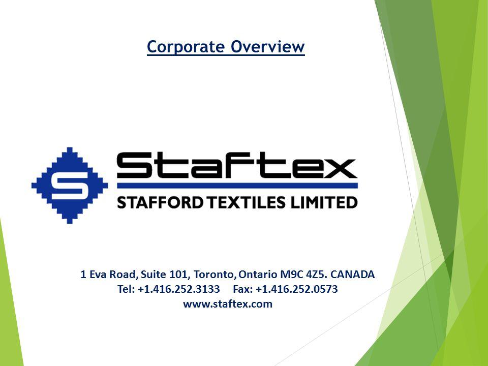 Corporate Overview 1 Eva Road, Suite 101, Toronto, Ontario M9C 4Z5.