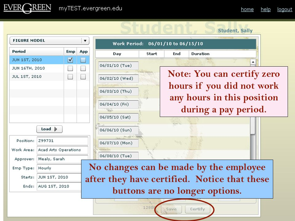 Note: You can certify zero hours if you did not work any hours in this position during a pay period. No changes can be made by the employee after they