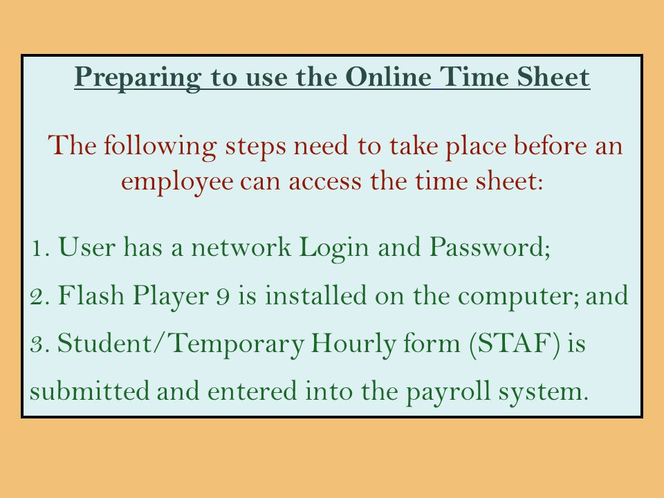 Time Approver options: 1.Revise shifts 2.Add shifts 3.Clear an employee's certification 4.Certify time sheets Important: While a time approver can add, edit and delete shifts on behalf of employees, employees should be the ones to make changes whenever possible.