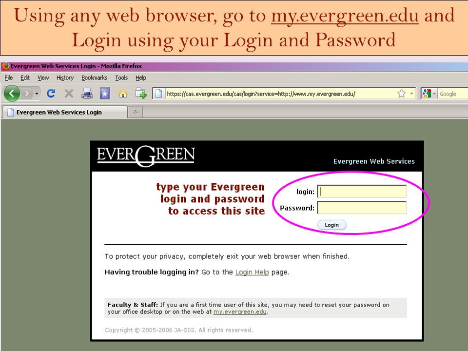 Using any web browser, go to my.evergreen.edu and Login using your Login and Password