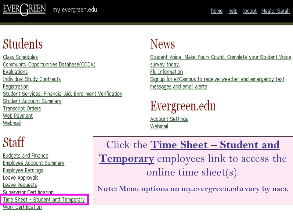 Click the Time Sheet – Student and Temporary employees link to access the online time sheet(s). Note: Menu options on my.evergreen.edu vary by user.