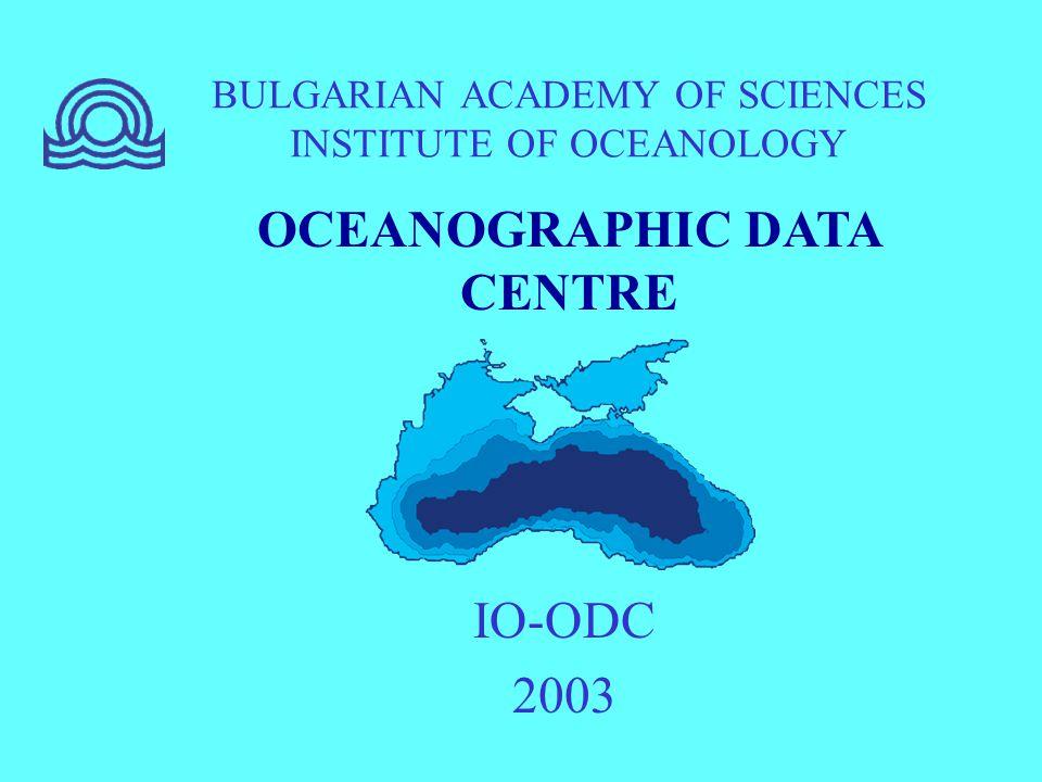 BULGARIAN ACADEMY OF SCIENCES INSTITUTE OF OCEANOLOGY IO-ODC 2003 OCEANOGRAPHIC DATA CENTRE