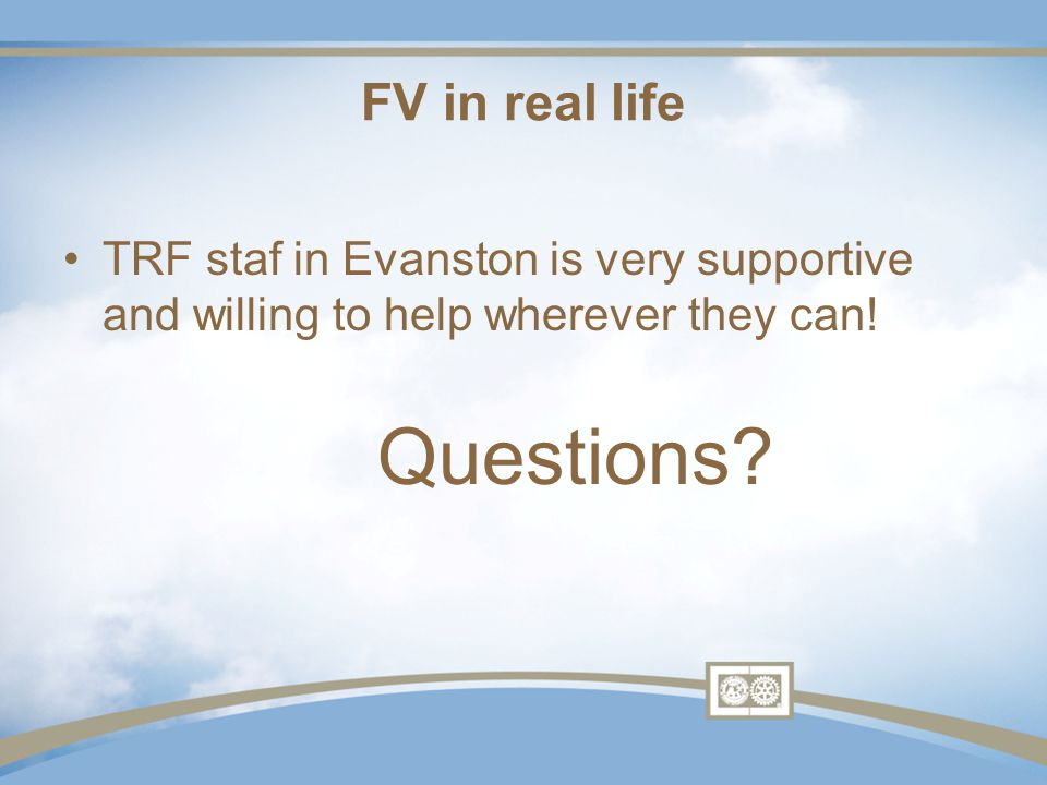 FV in real life TRF staf in Evanston is very supportive and willing to help wherever they can.