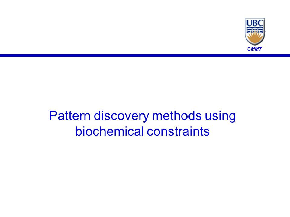 CMMT Pattern discovery methods using biochemical constraints