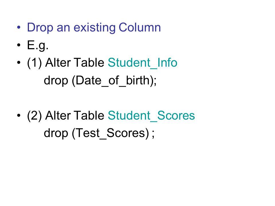 Drop an existing Column E.g.