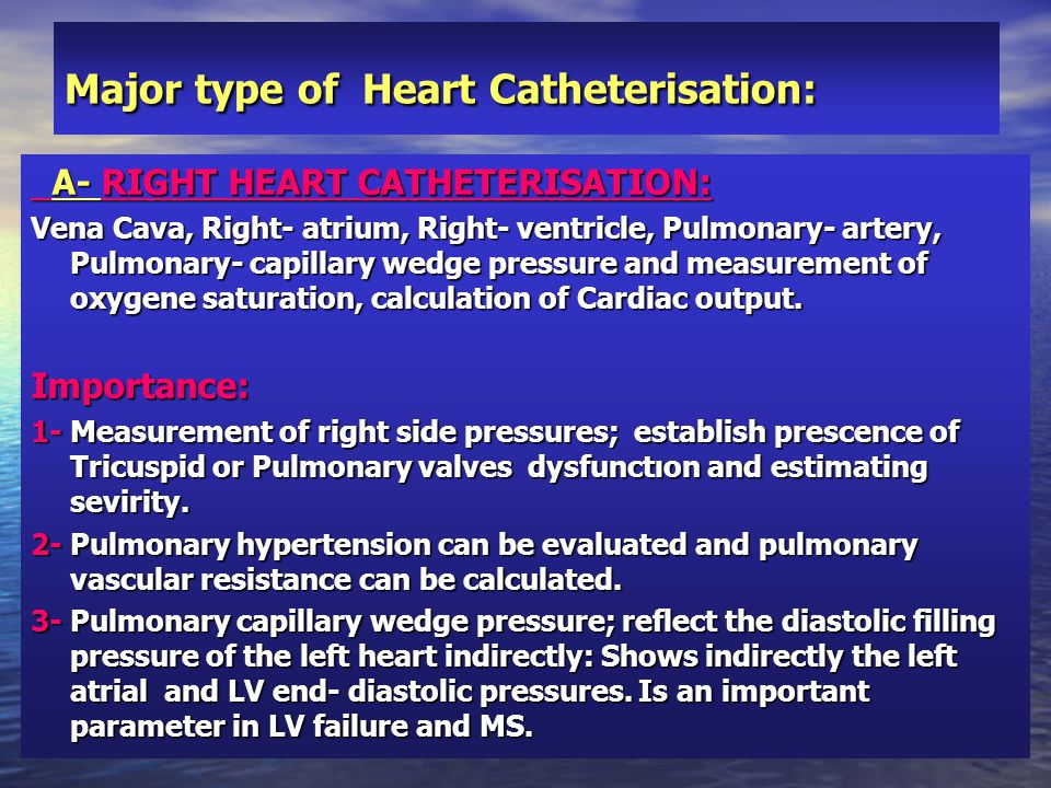 B- LEFT HEART CATHETERISATION: Mitral and Aort valve functions, systemic vascular resistance and LV function, and coronary artery anatomy.