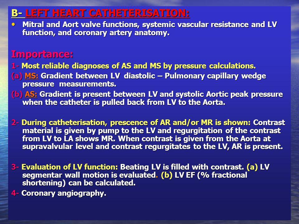 C- HEMODYNAMİC MESURMENTS: 1.Cardiac output. 2.