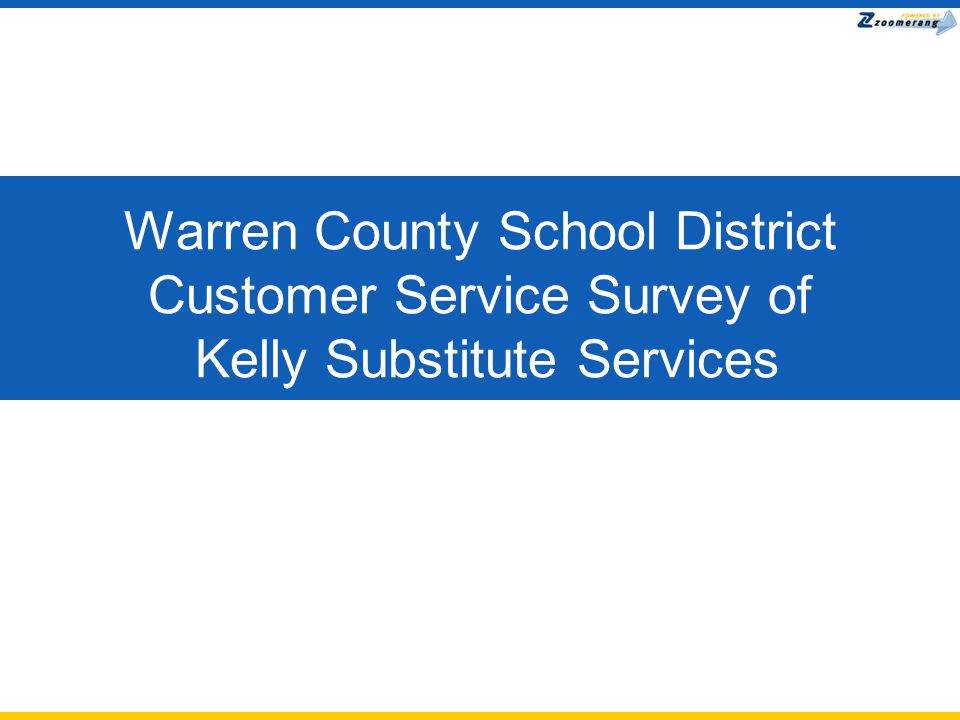Warren County School District Customer Service Survey of Kelly Substitute Services