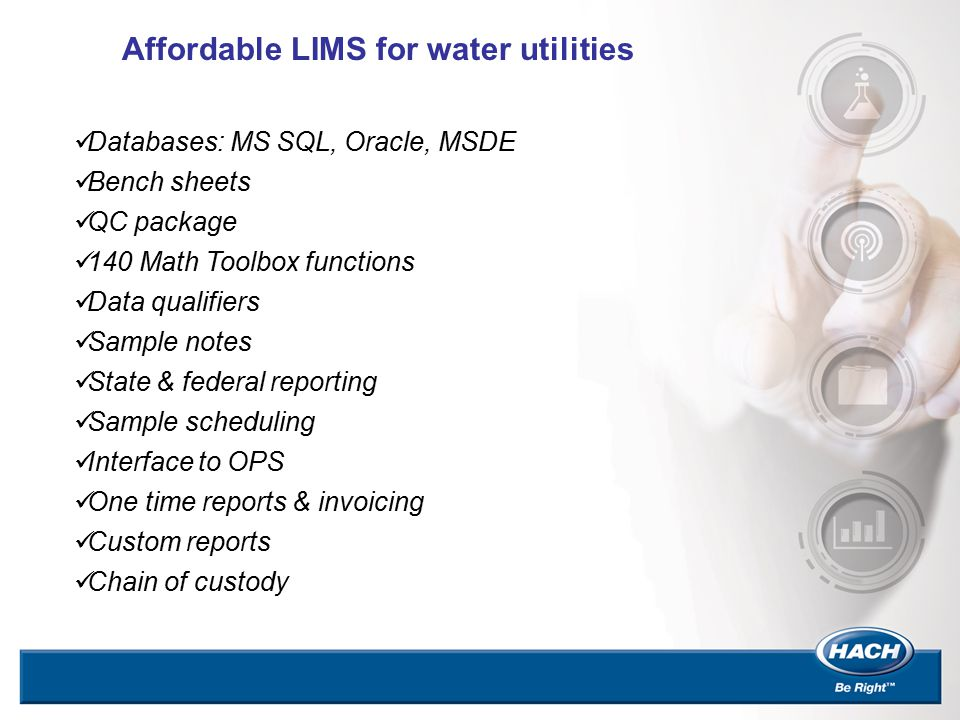 Databases: MS SQL, Oracle, MSDE Bench sheets QC package 140 Math Toolbox functions Data qualifiers Sample notes State & federal reporting Affordable L