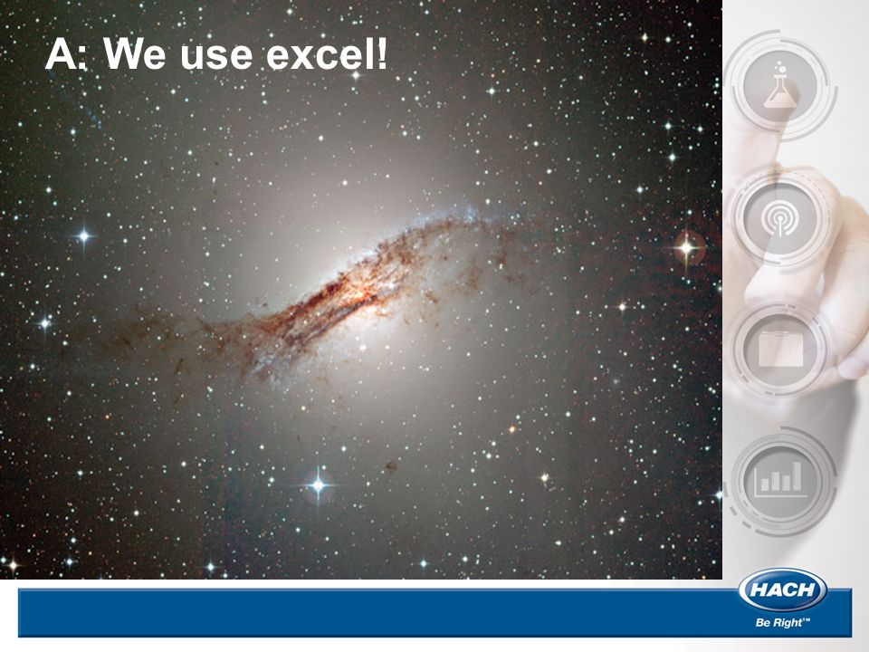 A: We use excel!