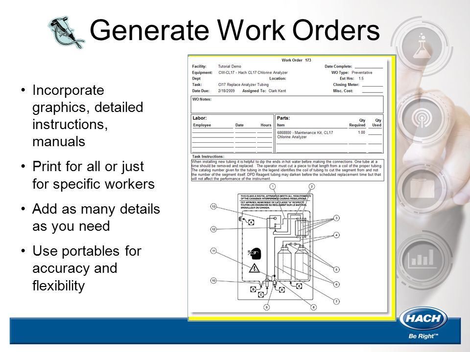 Generate Work Orders Incorporate graphics, detailed instructions, manuals Print for all or just for specific workers Add as many details as you need U
