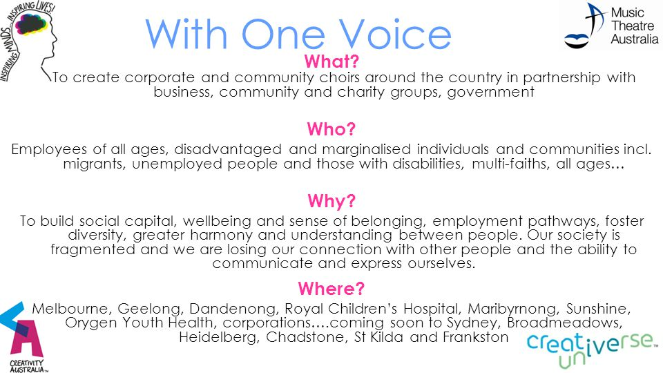 With One Voice What? To create corporate and community choirs around the country in partnership with business, community and charity groups, governmen