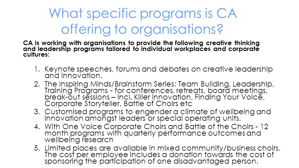 What specific programs is CA offering to organisations? 1.Keynote speeches, forums and debates on creative leadership and innovation. 2.The Inspiring