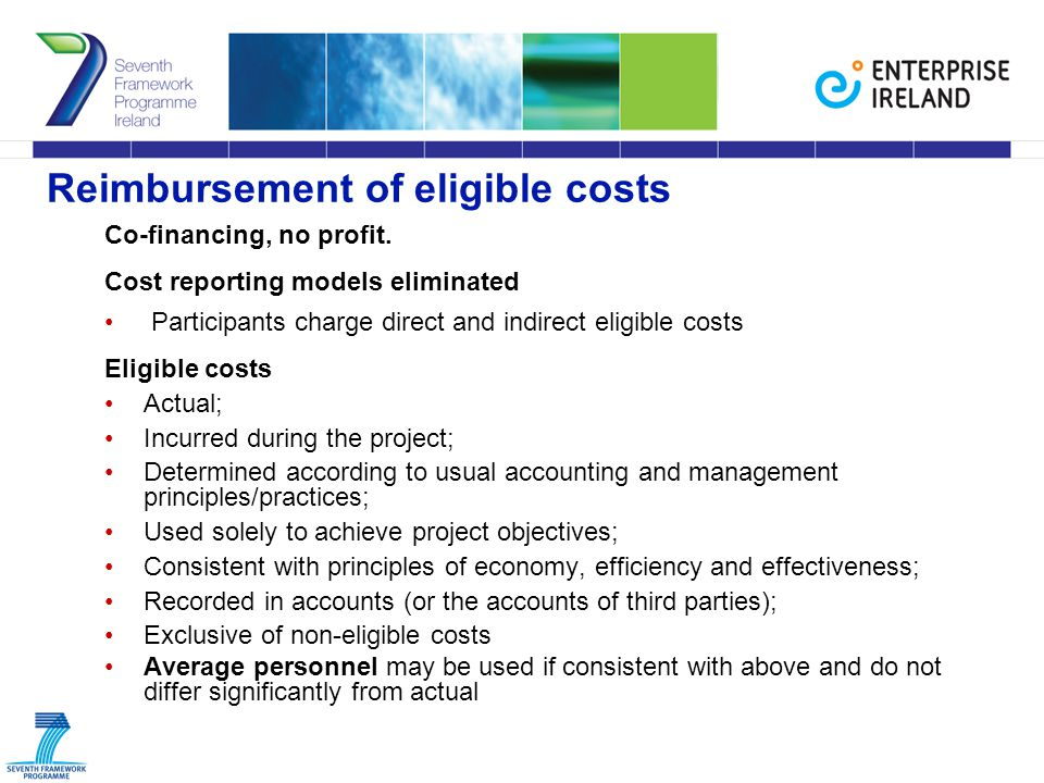 Reimbursement of eligible costs Co-financing, no profit.