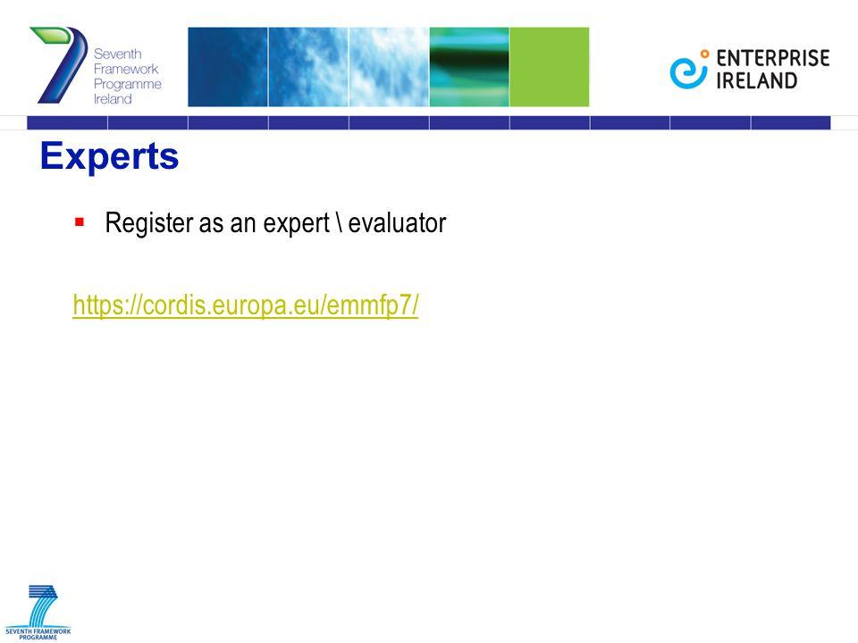 Experts  Register as an expert \ evaluator https://cordis.europa.eu/emmfp7/