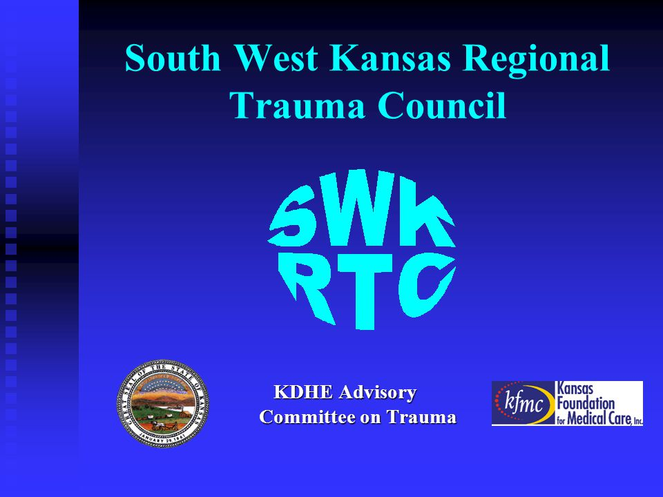 South West Kansas Regional Trauma Council KDHE Advisory Committee on Trauma