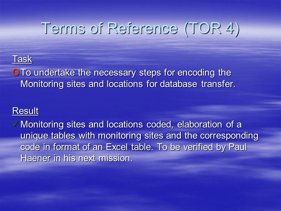 Terms of Reference (TOR 6) Task o To writeTOR for the equipment and infrastructure for the establishment of the network programme for water resources monitoring.