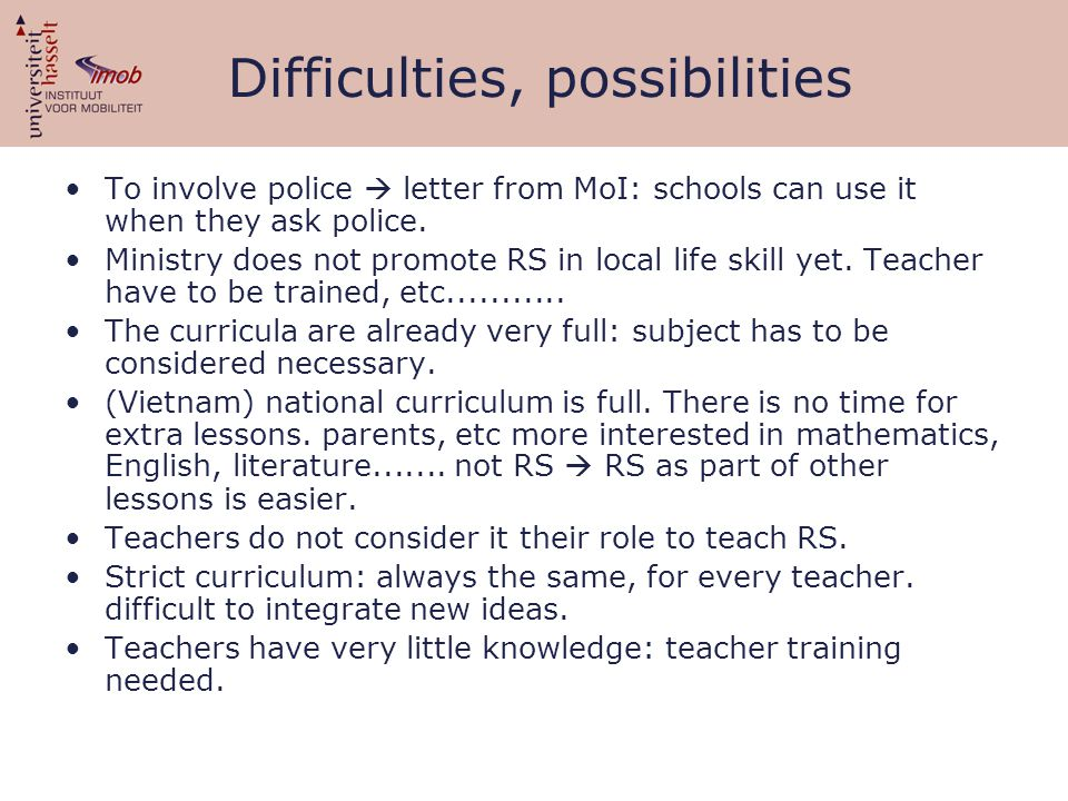 Difficulties, possibilities To involve police  letter from MoI: schools can use it when they ask police.