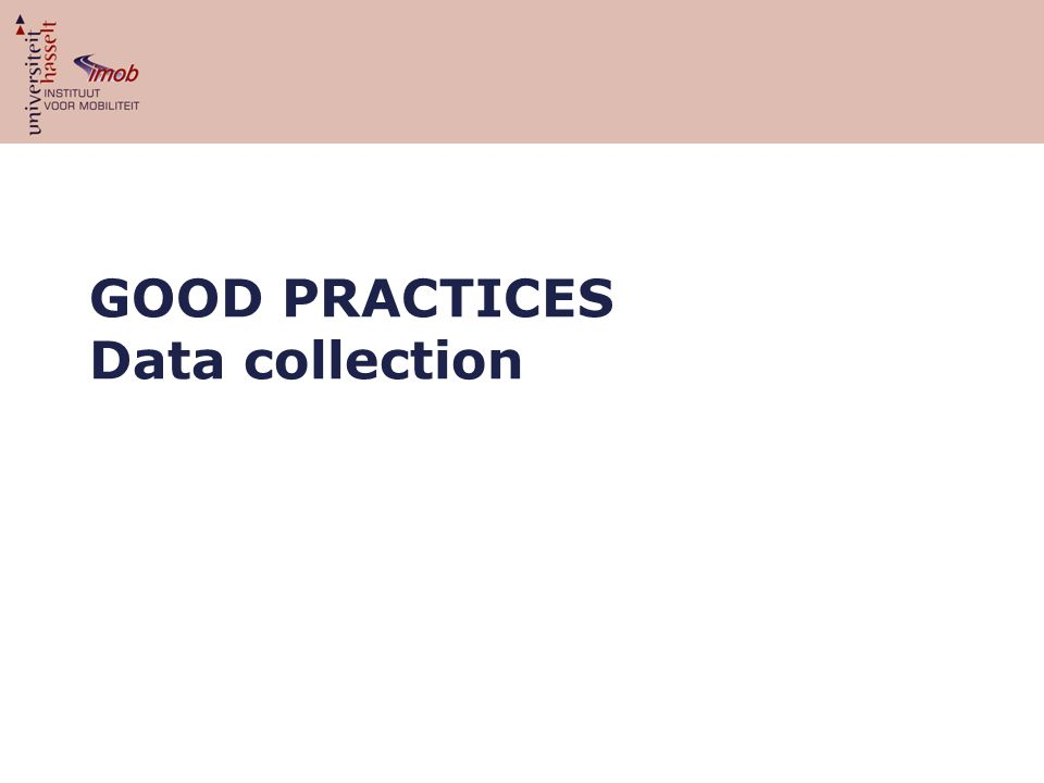 GOOD PRACTICES Data collection