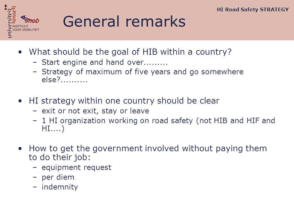 General remarks What should be the goal of HIB within a country.
