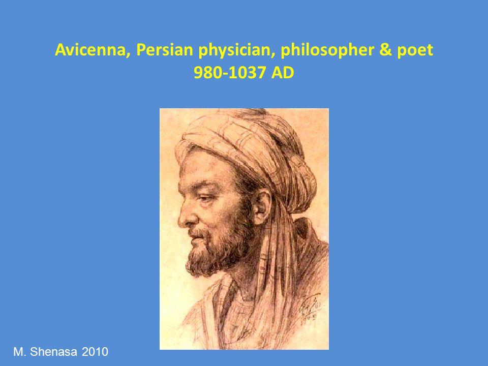 Avicenna, Persian physician, philosopher & poet 980-1037 AD M. Shenasa 2010