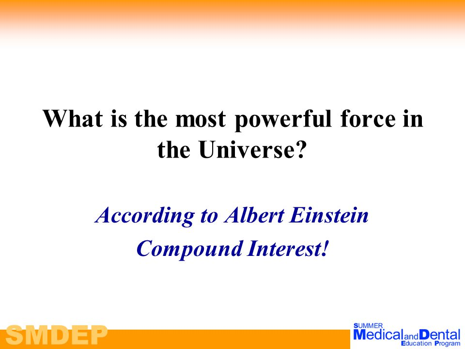 SMDEP What is the most powerful force in the Universe.