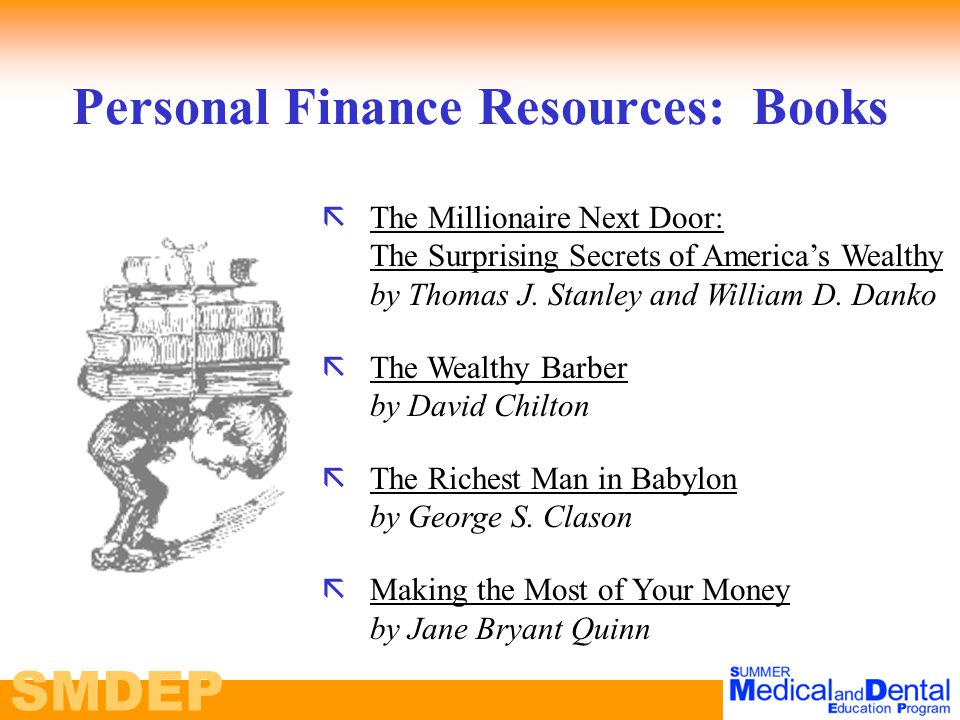 SMDEP Personal Finance Resources: Books ãThe Millionaire Next Door: The Surprising Secrets of America's Wealthy by Thomas J.