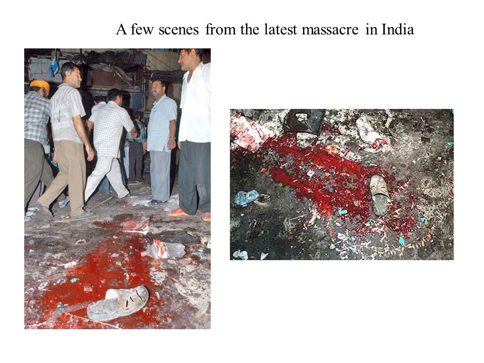 A few scenes from the latest massacre in India