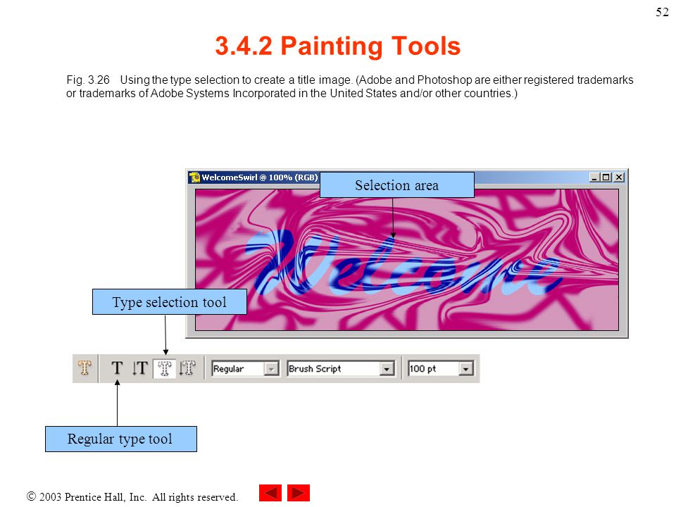  2003 Prentice Hall, Inc. All rights reserved. 52 3.4.2 Painting Tools Fig.