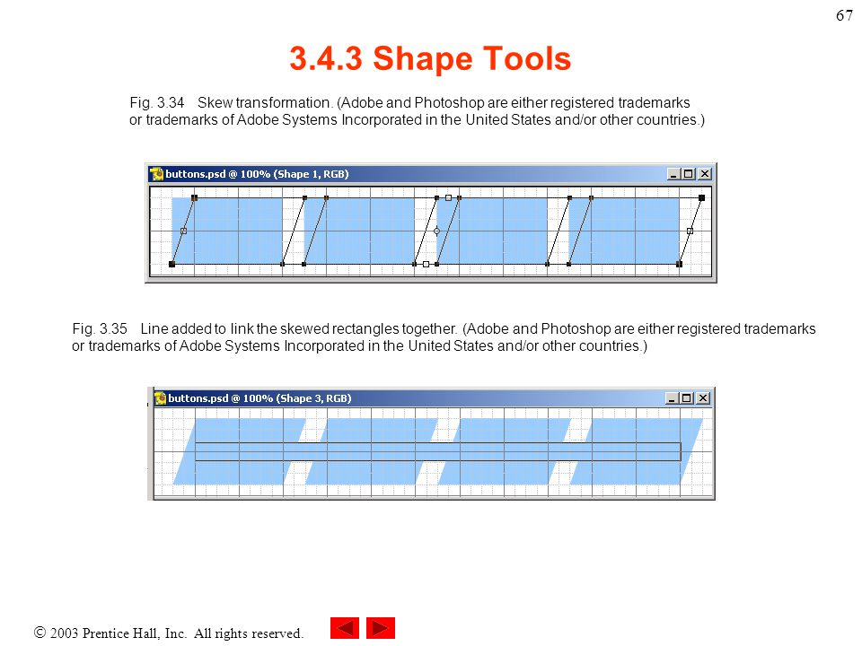 2003 Prentice Hall, Inc. All rights reserved. 67 3.4.3 Shape Tools Fig.