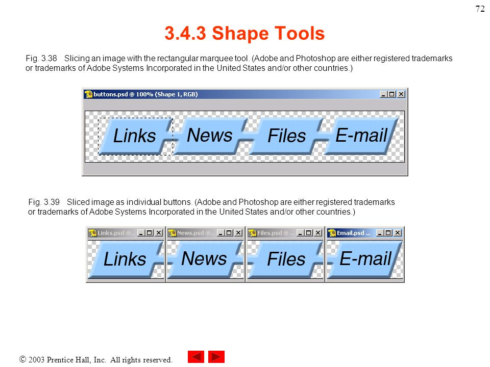  2003 Prentice Hall, Inc. All rights reserved. 72 3.4.3 Shape Tools Fig.