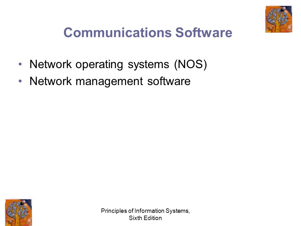 Principles of Information Systems, Sixth Edition Communications Software and Protocols