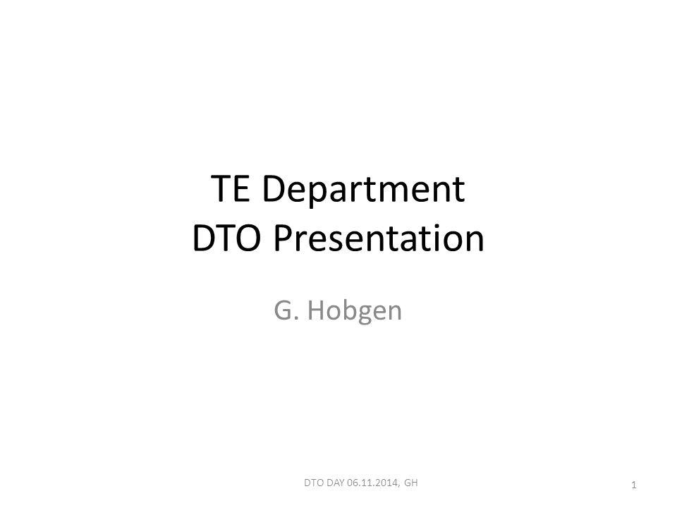 TE Department DTO Presentation G. Hobgen DTO DAY 06.11.2014, GH 1