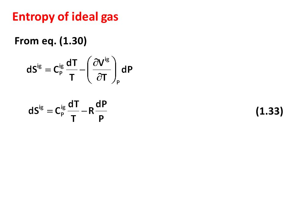 Entropy of ideal gas (1.33) From eq. (1.30)