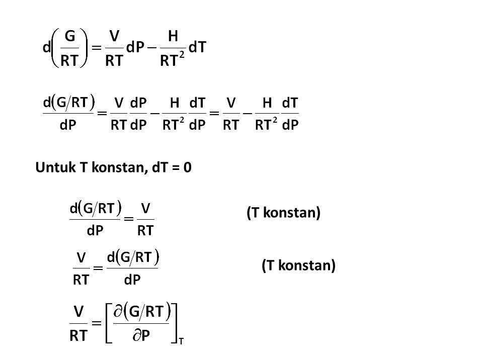 Untuk T konstan, dT = 0 (T konstan)