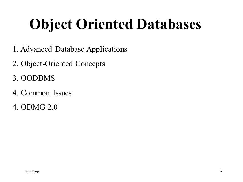 42 Object Database Standard ODMG 2.0 1997 Object Database Management Group proposed an OODM consisting of: 1.