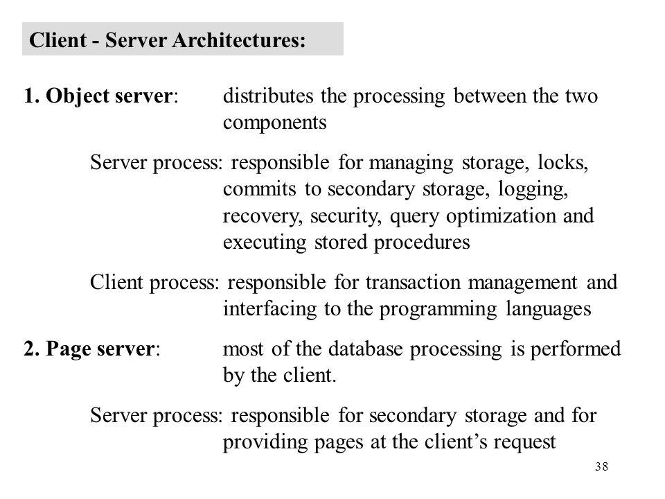38 Client - Server Architectures: 1.