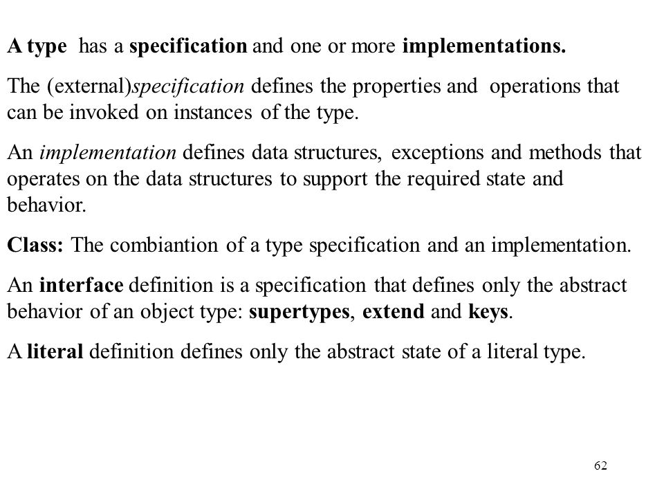 62 A type has a specification and one or more implementations.