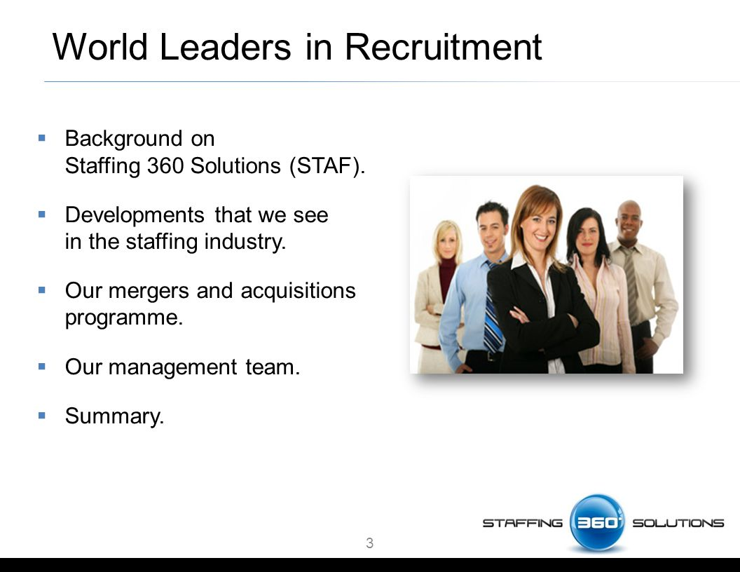 World Leaders in Recruitment  Background on Staffing 360 Solutions (STAF).