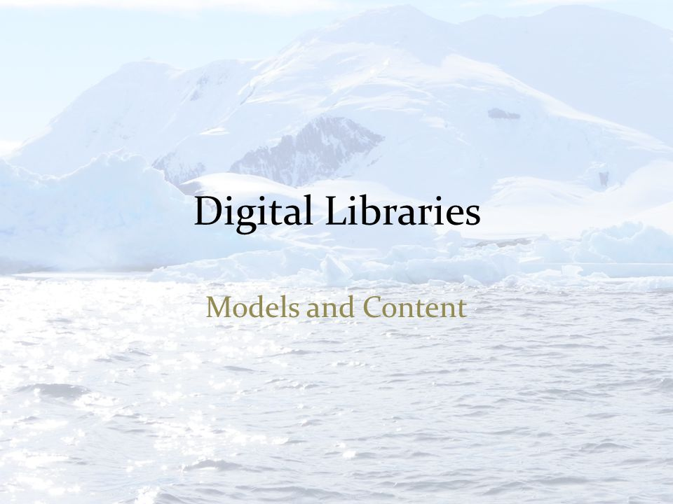 Digital Libraries Models and Content