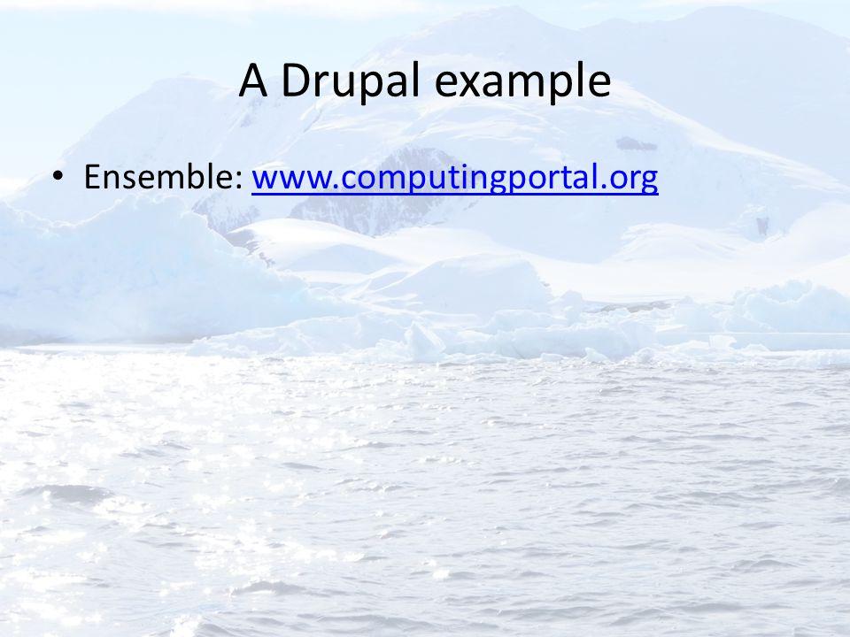 A Drupal example Ensemble: www.computingportal.orgwww.computingportal.org