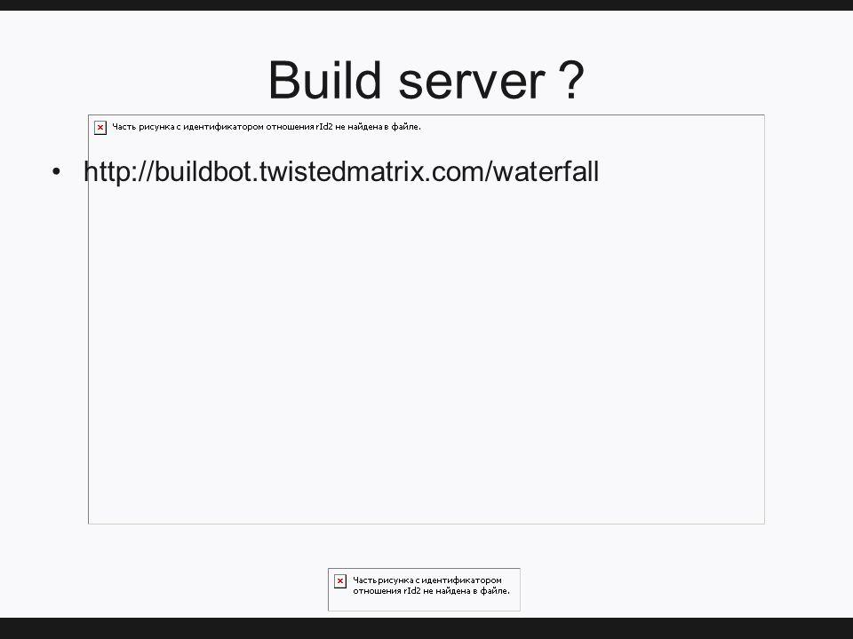 Build server http://buildbot.twistedmatrix.com/waterfall