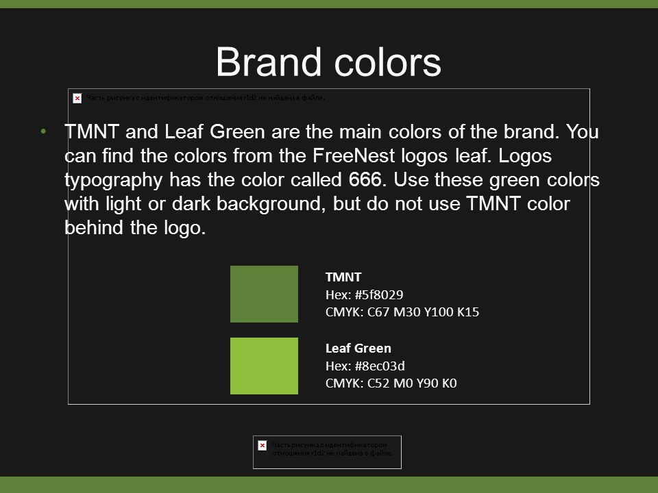 Brand colors TMNT and Leaf Green are the main colors of the brand.