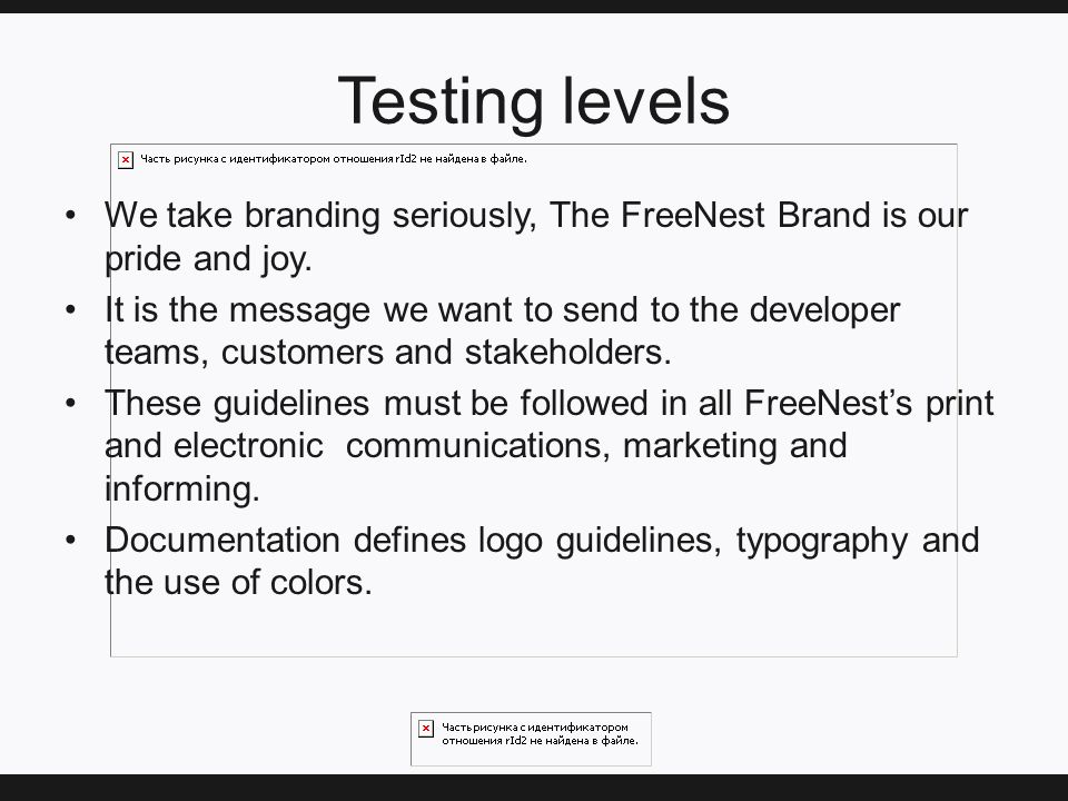 Testing levels We take branding seriously, The FreeNest Brand is our pride and joy.